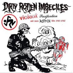 DRI - Violent Pacification And More Rotten Hits. 1983-1987 LP