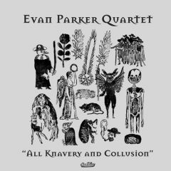 Evan Parker Quartet - All Knavery and Collusion LP