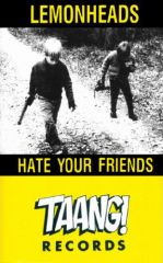 Lemonheads - Hate Your Friends Tape