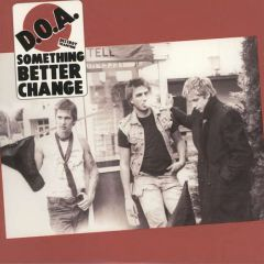 D.O.A. - Something Better Change LP 40th anniversary reissue